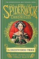 The Ironwood Tree (SPIDERWICK CHRONICLE Book 4) Kindle Edition