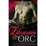 The Librarian and the Orc: A Monster Fantasy Romance (Orc Sworn)