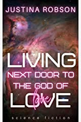 Living Next Door To The God Of Love Kindle Edition