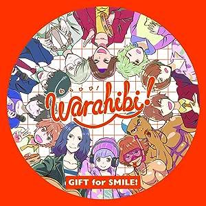 【Amazon.co.jp限定】Warahibi!メインテーマ「GIFT for SMILE!」(特典:オリジナルデカジャケット)