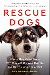 Rescue Dogs: Where They Come From, Why They Act the Way They Do, and How to Love Them Well Kindle Edition