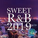 SWEET R&B 2019 -大人の為の甘い洋楽バラード30選-
