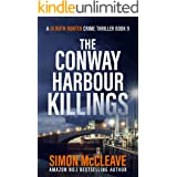The Conway Harbour Killings: A Snowdonia Murder Mystery 9 (A DI Ruth Hunter Crime Thriller)