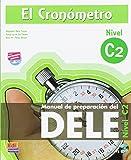El cronometro / The Timer: Manual de preparacion del DELE. Nivel C2 (Superior) / DELE Preparation Manual. Level C2 (Superior)