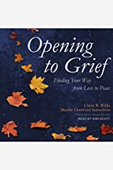 Opening to Grief: Finding Your Way from Loss to Peace Audible Audiobook