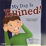 My Day is Ruined!: A Story Teaching Flexible Thinking: 2