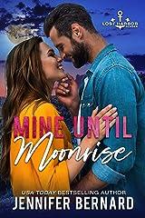 Mine Until Moonrise (Lost Harbor, Alaska Book 1) Kindle Edition