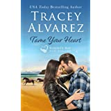 Tame Your Heart: A Small Town Romance (Bounty Bay Series Book 6)