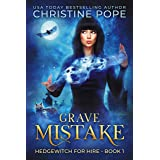 Grave Mistake (Hedgewitch for Hire Book 1)