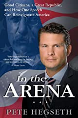 In the Arena: Good Citizens, a Great Republic, and How One Speech Can Reinvigorate America Kindle Edition