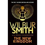 The New Kingdom: Global bestselling author of River God, Wilbur Smith, returns with a brand-new Ancient Egyptian epic