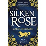 The Silken Rose: The spellbinding and completely gripping new story of England's forgotten queen . . . (The She-Wolves Trilog