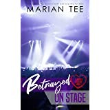 Betrayed On Stage (Wicked First Love)
