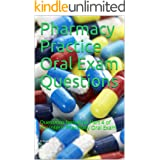 Pharmacy Practice Oral Exam Questions: Questions based on Part 4 of the Intern Pharmacy Oral Exam