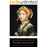 The Light in the Labyrinth (The Life and Death of Anne Boleyn Book 2) (English Edition)