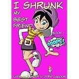 I Shrunk My Best Friend! - Book 1 - Ooops!