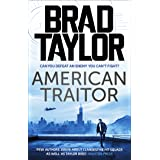 American Traitor: A gripping military thriller from ex-Special Forces Commander Brad Taylor (Taskforce Book 15)