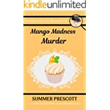 Mango Madness Murder (Frosted Love Cozy Mysteries Book 15)