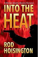 Into The Heat: A Women Sleuths Mystery Romance (Sandy Reid Mystery Series Book 6) Kindle Edition