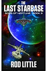 The Last Starbase (Sons of Neptune Book 3) Kindle Edition