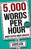 5,000 Words Per Hour: Write Faster, Write Smarter (English E…