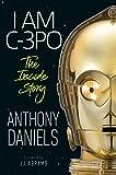 I Am C-3PO: The Inside Story