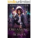 Dreaming Down the Bones (Rest in Power Necromancy Book 2)
