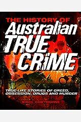 The History of Australian True Crime Kindle Edition