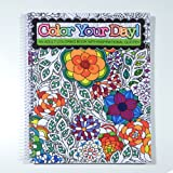 """Color Your Day! - an Adult Coloring Book with Inspirational Quotes - Spiral Bound - 8.5"""" x 11"""""""