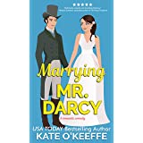Marrying Mr. Darcy: A Sweet Romantic Comedy (Love Manor Romantic Comedy Book 2)