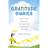 The Gratitude Diaries: How A Year Of Living Gratefully Changed My Life