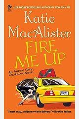 """Fire Me Up: An Aisling Grey, Guardian, Novel (""""Aisling Grey, Guardian, Novel"""" Book 2) Kindle Edition"""