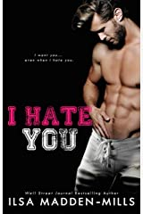 I Hate You: an enemies-to-lovers standalone Kindle Edition
