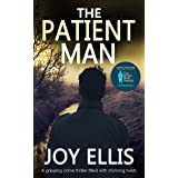 THE PATIENT MAN a gripping crime thriller full of stunning twists (SHORTLISTED FOR CRIME AND THRILLER BOOK OF THE YEAR, BRITI