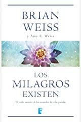 Los milagros existen (Spanish Edition) Kindle Edition