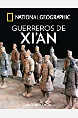 Guerreros de Xi'an (ARQUEOLOGÍA) (Spanish Edition) Kindle Edition