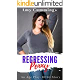 Regressing Penny: An Age Play, DDLG Novella (Lone Star Littles Book 6)
