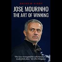 Jose Mourinho: The Art of Winning (English Edition)