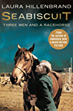 Seabiscuit: The True Story of Three Men and a Racehorse (Text Only) (English Edition)