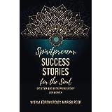 Spiritpreneur Success Stories for the Soul: Intuition and Entrepreneurship for Women