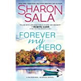 Forever My Hero: Two Lost Souls Find Their Way to Each Other in the Small Town of Blessings, Georgia