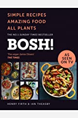 BOSH!: The Sunday Times Best Selling Vegan Plant Based Cook Book. As seen on ITV's 'Living on the Veg' Kindle Edition