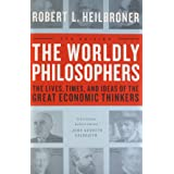 Worldly Philosophers: The Lives, Times, and Ideas of the Great Economic Thinkers