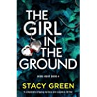 The Girl in the Ground: A completely gripping mystery and suspense thriller (Nikki Hunt Book 4)
