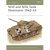 M10 and M36 Tank Destroyers 1942–53 (New Vanguard Book 57)