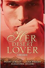 Her Desert Lover: Chosen - 3 Book Box Set (Arabian Nights) Kindle Edition