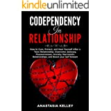 Codependency in Relationship: How to Cure, Protect, and Heal Yourself After a Toxic Relationship. Overcome Jealousy, Possessi