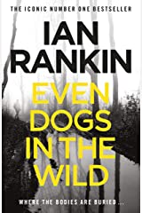 Even Dogs in the Wild: The No.1 bestseller (Inspector Rebus Book 20) Kindle Edition