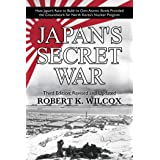 Japan's Secret War: How Japan's Race to Build its Own Atomic Bomb Provided the Groundwork for North Korea's Nuclear Program T