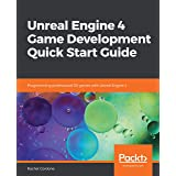 Unreal Engine 4 Game Development Quick Start Guide: Programming professional 3D games with Unreal Engine 4